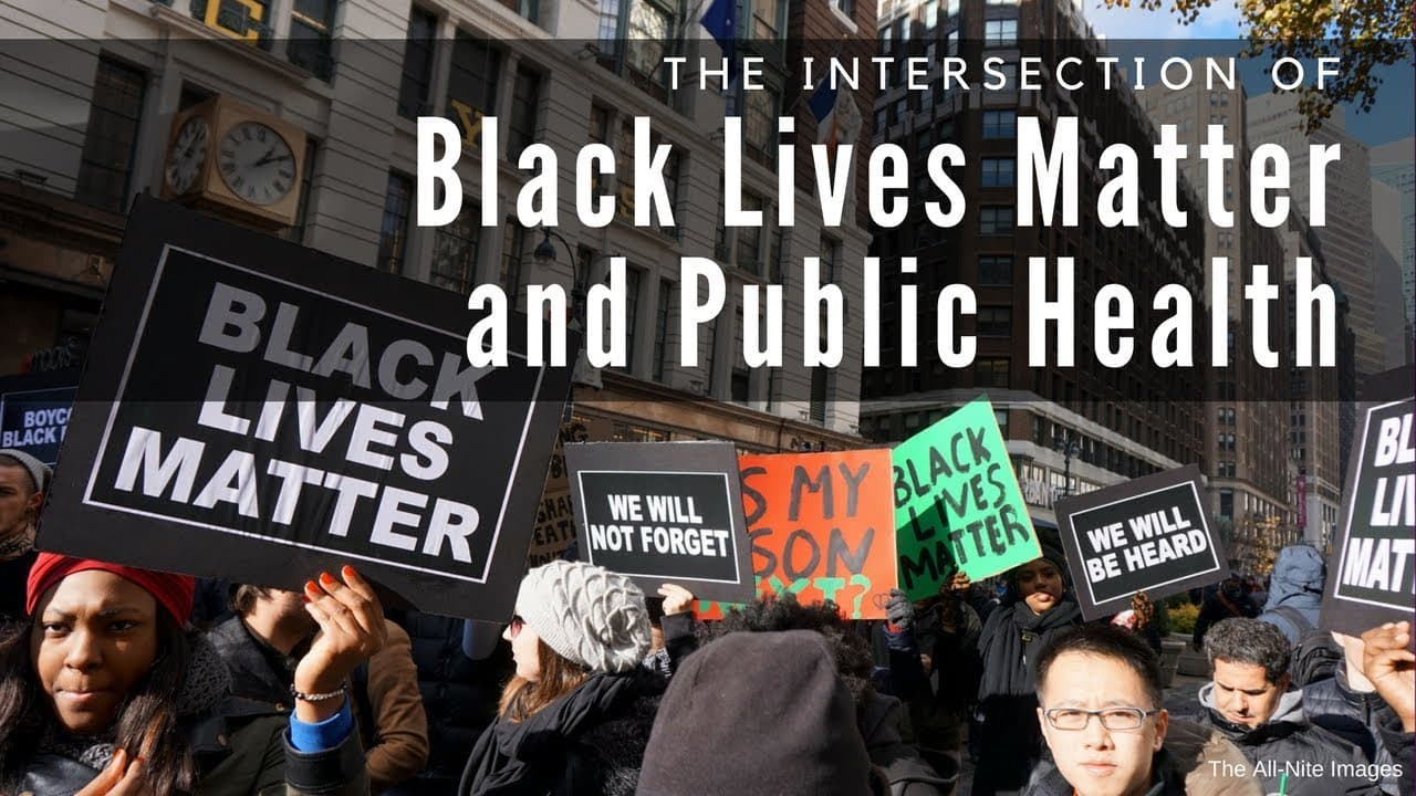 The Intersection Of Black Lives Matter And Public Health